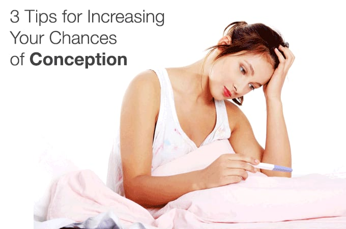 3 Tips for Increasing Your Chances of Conception