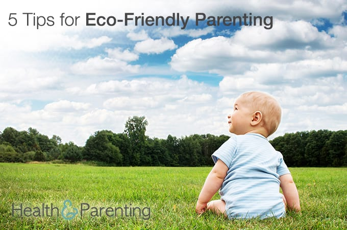 5 Tips for Eco-Friendly Parenting