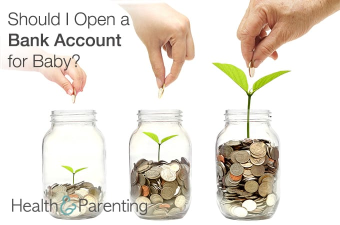 Should I Open A Bank Account For Baby Health Amp Parenting