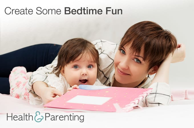 Create Some Bedtime Fun Health Amp Parenting
